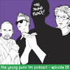 The Young Punx FM – Episode 28 – It's not a long ting, it's a GONG ting