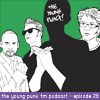 The Young Punx FM – Episode 29 – Generally Speaking (with special guests the Newham Generals)