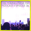 The Young Punx FM Podcast – Episode 36 – Live from Urban Art Forms 2011